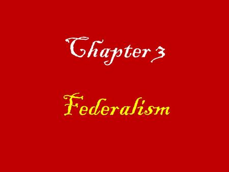"Chapter 3 Federalism. 1) What is the ""necessary and proper"" clause?"