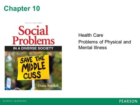Chapter 10 Health Care Problems of Physical and Mental Illness.