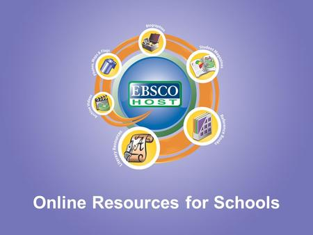 Online Resources for Schools. Why use EBSCO's Offering via JCS Online Resources? Encourages independent learning through trusted sources All UK / Irish.