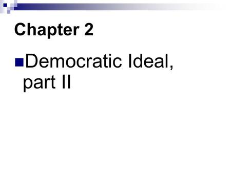 Chapter 2 Democratic Ideal, part II. Outline Republican tradition from Polybius  American founding Rise, decline, revival of democratic ideal from ancient.