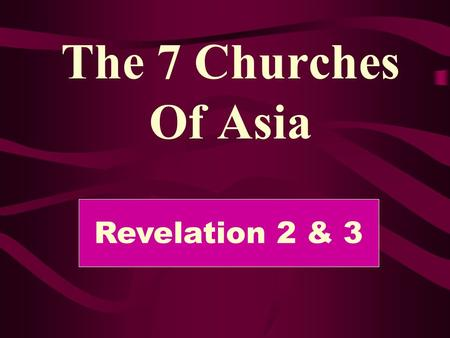 The 7 Churches Of Asia Revelation 2 & 3. Ephesus Smyrna Pergamos Thyatira Sardis Philadelphia The Church At Laodicea Laodicea.