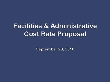  The Facilities and Administrative Rate (F&A Rate) is the mechanism used to reimburse the University for the infrastructure support costs associated.