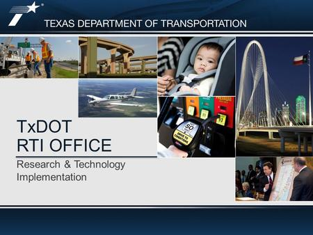 Research & Technology Implementation TxDOT RTI OFFICE.