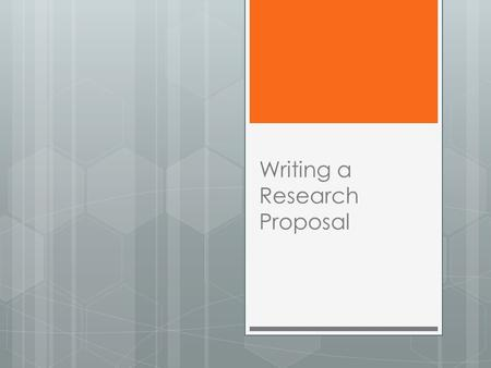 Writing a Research Proposal. Key questions  Do's and don'ts of writing a research proposal  Pros and cons of doing research, including writing  Communication.