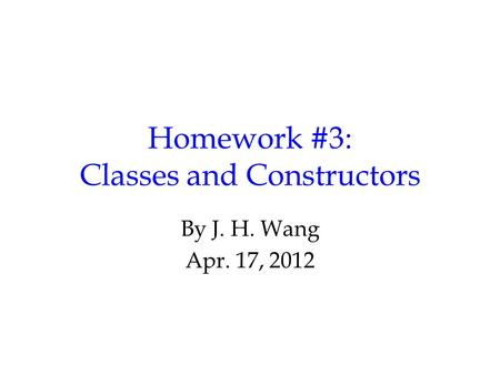 Homework #3: Classes and Constructors