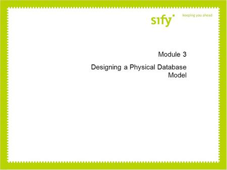 Module 3 Designing a Physical Database Model. Module Overview Selecting Data Types Designing Database Tables Designing Data Integrity.