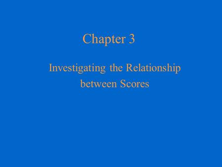 Investigating the Relationship between Scores