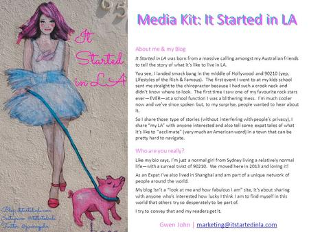 Media Kit: It Started in LA About me & my Blog It Started in LA was born from a massive calling amongst my Australian friends to tell the story of what.