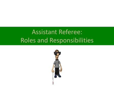 Assistant Referee: Roles and Responsibilities. All Alone Wrestling is one of a few sports where there is one official per contest. About 95-98% of the.