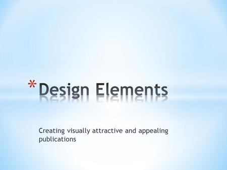 Creating visually attractive and appealing publications.