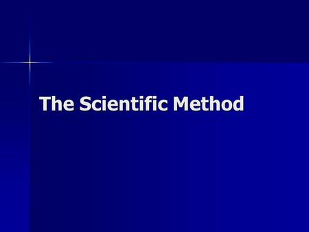 The Scientific Method. What is the Scientific Method? A logical problem solving process to investigate a scientific problem. A logical problem solving.