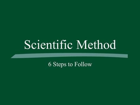 Scientific Method 6 Steps to Follow. Bell Work 9/14/11 1.350 mL = ______ L 2.7.65 kg = _____ dg 3.9876 cm = _____ Hm 4.554 DkL = ______ cL 5.123456 dg.