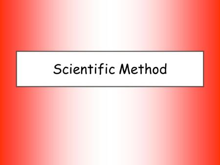 Scientific Method. Steps to Solving a Problem (The Scientific Method) 1.Identify the Problem State the problem to be solved or the question to be answered.