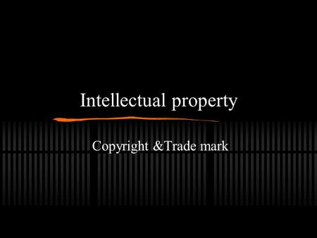 Intellectual property Copyright &Trade mark. Intellectual property (IP) What is it? World intellectual property organization (WIPO) It refers to the 'products.