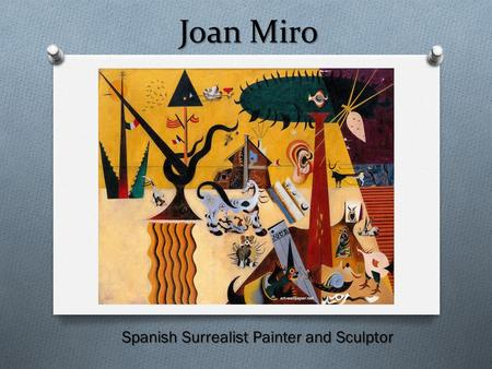 Joan Miro Spanish Surrealist Painter and Sculptor.