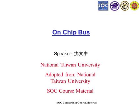 On Chip Bus National Taiwan University