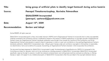 1 Title:Using group of artificial pilots to identify target femtocell during active hand-in Source:Peerapol Tinnakornsrisuphap, Ravindra Patwardhan QUALCOMM.