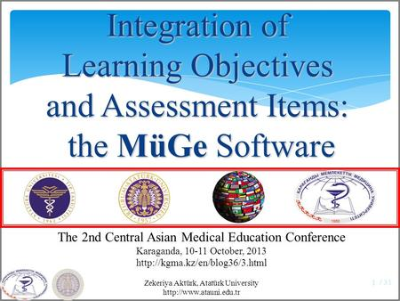 / 31 1 The 2nd Central Asian Medical Education Conference Karaganda, 10-11 October, 2013  Integration of Learning Objectives.