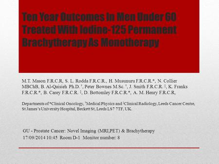 Ten Year Outcomes In Men Under 60 Treated With Iodine-125 Permanent Brachytherapy As Monotherapy GU - Prostate Cancer: Novel Imaging (MRI,PET) & Brachytherapy.