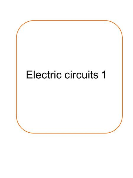Electric circuits 1. SymbolNameDescription of how it works.
