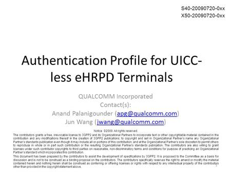 Authentication Profile for UICC- less eHRPD Terminals QUALCOMM Incorporated Contact(s): Anand Palanigounder Jun Wang.