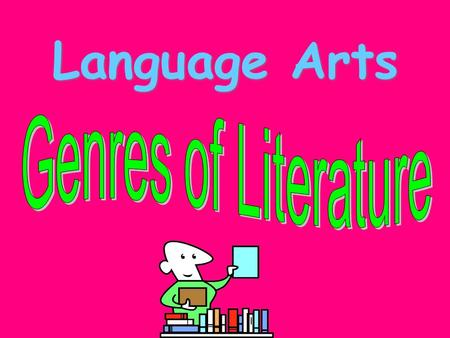 Language Arts Genres of Literature.