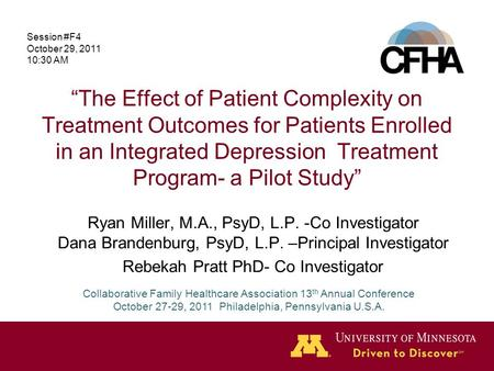 """The Effect of Patient Complexity on Treatment Outcomes for Patients Enrolled in an Integrated Depression Treatment Program- a Pilot Study"" Ryan Miller,"