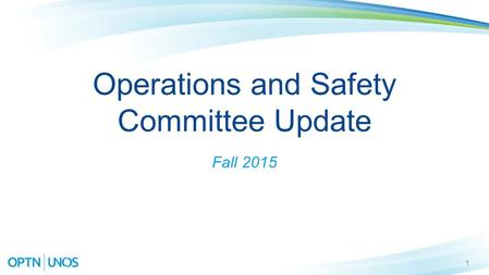 1 Operations and Safety Committee Update Fall 2015.