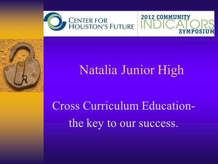 Natalia Junior High Cross Curriculum Education- the key to our success.