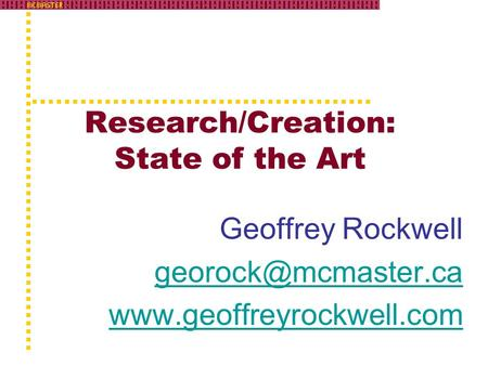 Research/Creation: State of the Art Geoffrey Rockwell