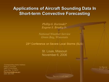 Applications of Aircraft Sounding Data In Short-term Convective Forecasting Phillip G. Kurimski* Eugene S. Brusky Jr. National Weather Service Green Bay,