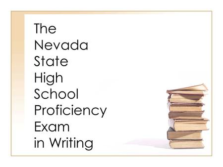 The Nevada State High School Proficiency Exam in Writing.