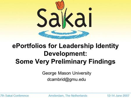EPortfolios for Leadership Identity Development: Some Very Preliminary Findings George Mason University