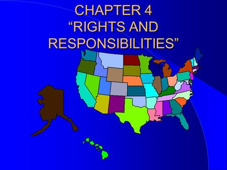 "CHAPTER 4 ""RIGHTS AND RESPONSIBILITIES"""