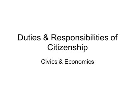 Duties & Responsibilities of Citizenship