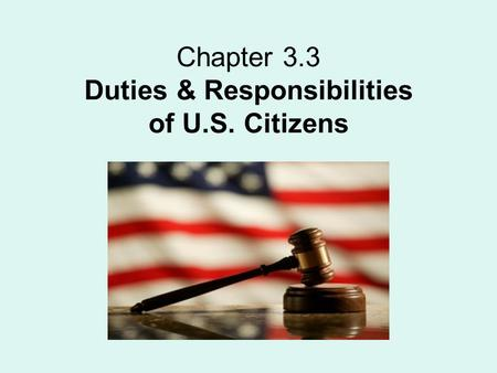 Chapter 3.3 Duties & Responsibilities of U.S. Citizens.
