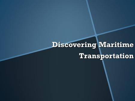 Discovering Maritime Transportation. Significance of the Industry  Transport roughly 14% of total national freight  26.5% of total domestic ton-miles.