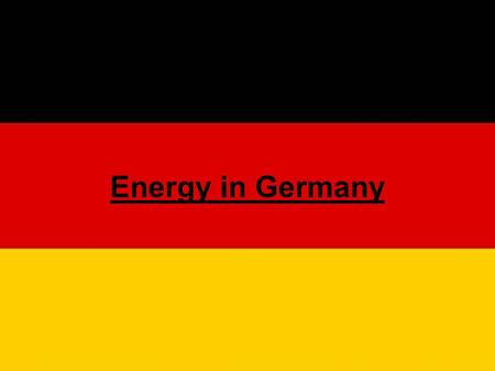 Energy in Germany. All that needs energy. Traffic, heating, or eletricity almost everything needs energy. We produce most of our electricity with.