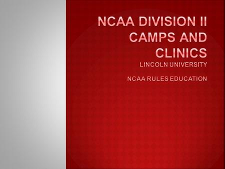  Definition of camps and clinics.  General guidelines.  Employment.  Definition of recruited prospective student- athlete (PSA).