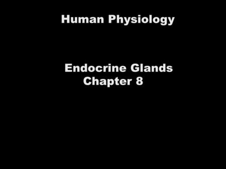 Human Physiology Endocrine Glands Chapter 8. Hypothalamus and Pituitary A 50 year-old and has a pituitary tumor that produces excess amounts of growth.