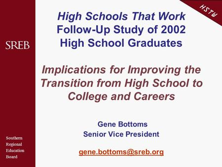 Southern Regional Education Board HSTW High Schools That Work Follow-Up Study of 2002 High School Graduates Implications for Improving the Transition from.
