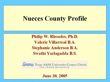 2000 Nueces County Population by Age Source: 2000 U.S Census Bureau.