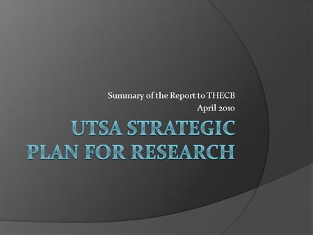 Summary of the Report to THECB April 2010. Vision  To become a premier public research university providing access to educational excellence  Interdisciplinary.