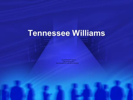 Tennessee Williams. Biography Born on March 26, 1911, in Columbus Mississippi. Real name is Thomas Lanier Williams. He moved to Missouri, where his carefree.