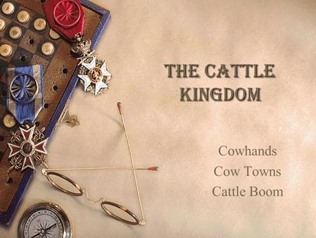 The Cattle Kingdom Cowhands Cow Towns Cattle Boom.