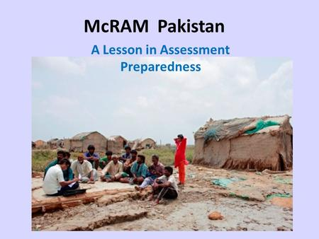 McRAM Pakistan A Lesson in Assessment Preparedness.
