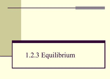 1.2.3 Equilibrium. Objective Draw and use a triangle of forces to represent the equilibrium of three forces acting at a point on an object.