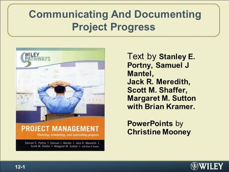 Communicating And Documenting Project Progress Text by Stanley E. Portny, Samuel J Mantel, Jack R. Meredith, Scott M. Shaffer, Margaret M. Sutton with.