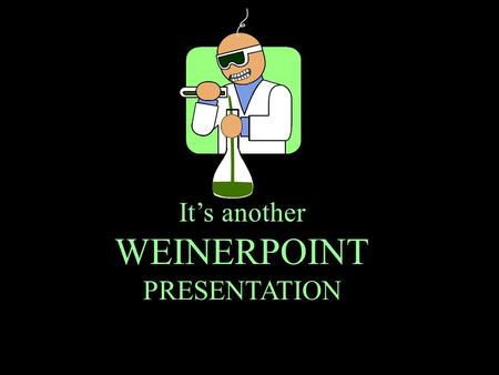 It's another WEINERPOINT PRESENTATION PART III Polar Bonds.