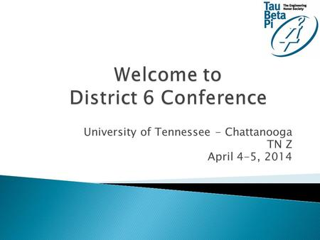 University of Tennessee - Chattanooga TN Z April 4-5, 2014.
